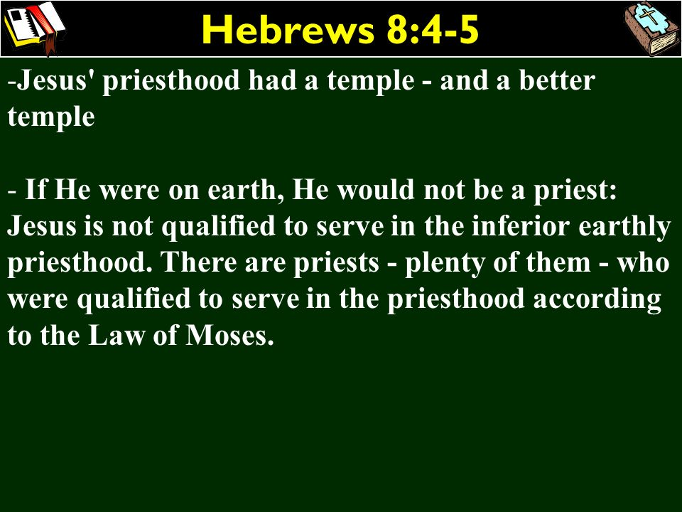 Hebrews 8:4-5 Jesus priesthood had a temple - and a better temple
