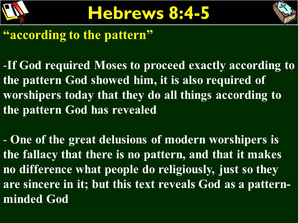 Hebrews 8:4-5 according to the pattern