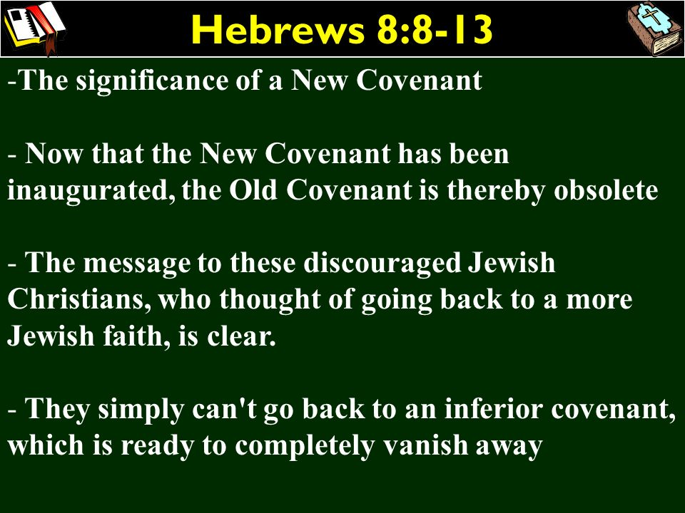 Hebrews 8:8-13 The significance of a New Covenant