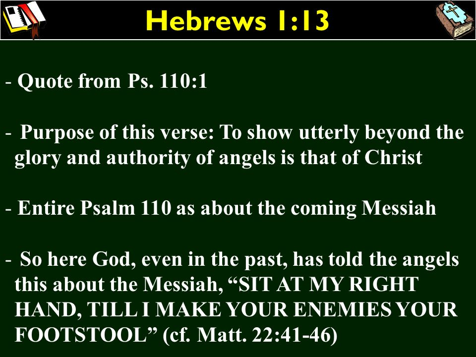 Hebrews 1:13 Quote from Ps. 110:1