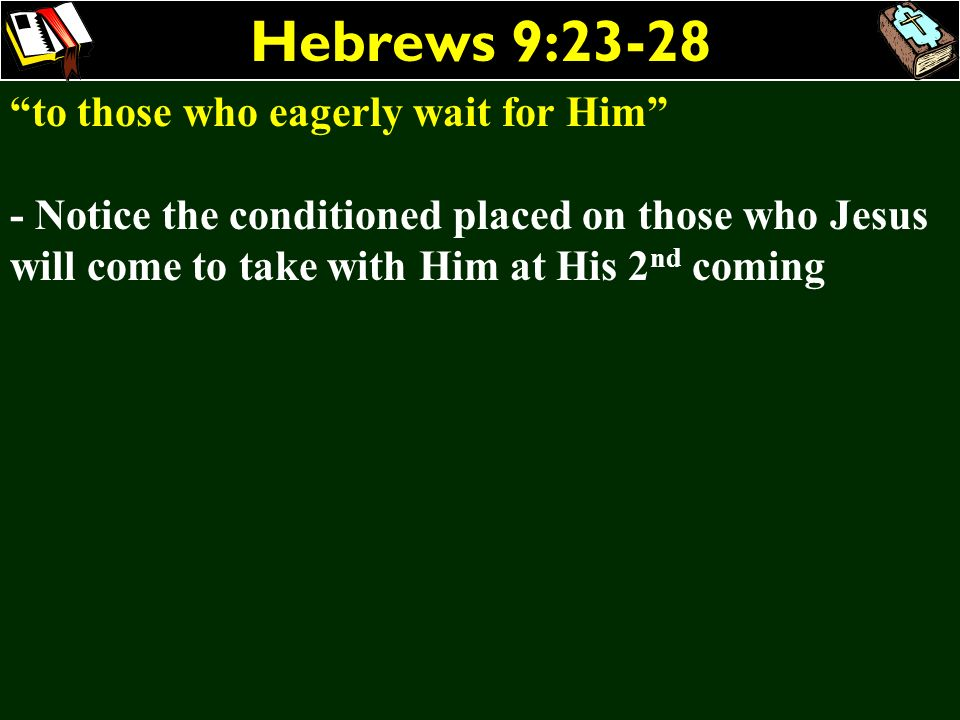 Hebrews 9:23-28 to those who eagerly wait for Him