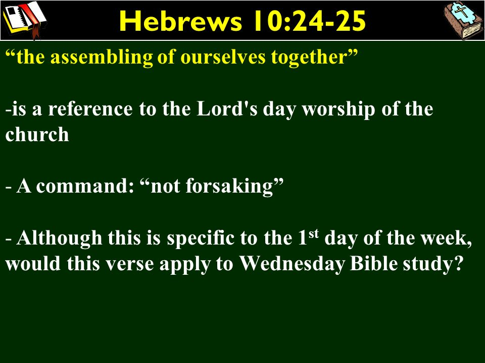 Hebrews 10:24-25 the assembling of ourselves together