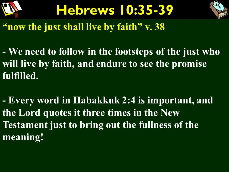 Hebrews 10:35-39 now the just shall live by faith v. 38