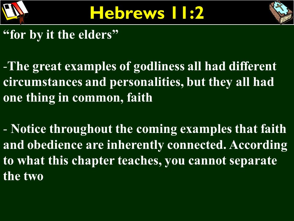 Hebrews 11:2 for by it the elders