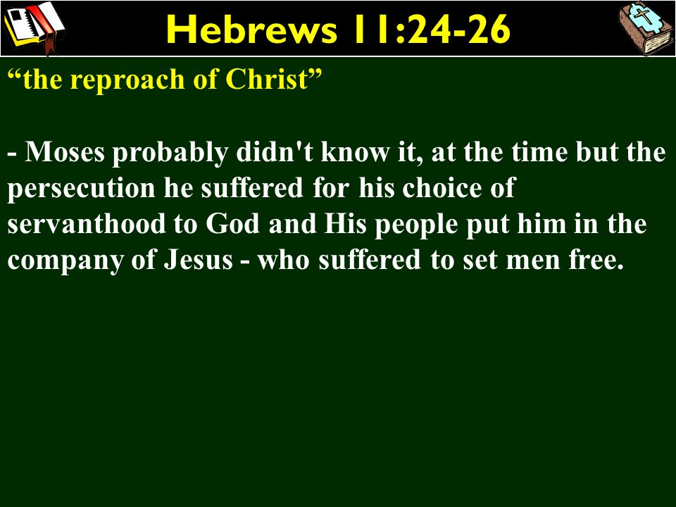 Hebrews 11:24-26 the reproach of Christ
