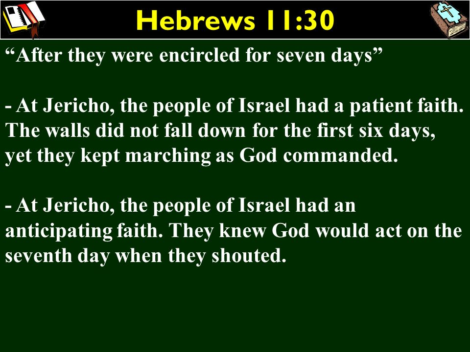 Hebrews 11:30 After they were encircled for seven days