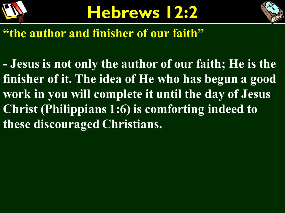 Hebrews 12:2 the author and finisher of our faith