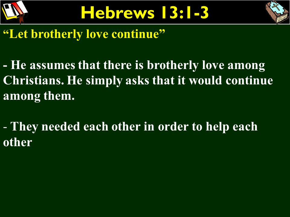 Hebrews 13:1-3 Let brotherly love continue