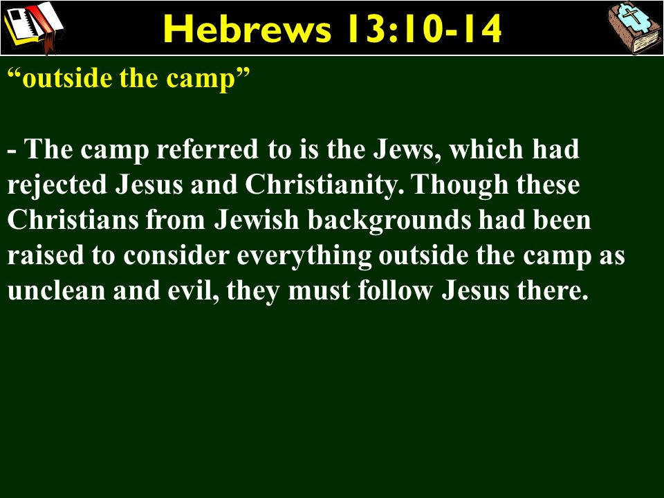Hebrews 13:10-14 outside the camp