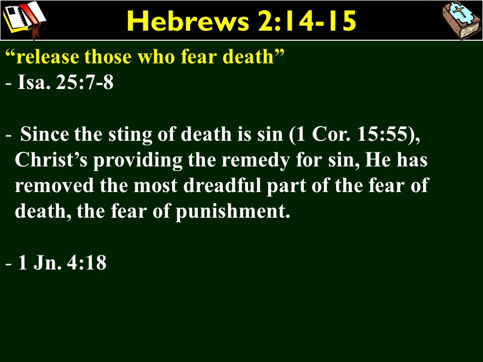 Hebrews 2:14-15 release those who fear death Isa. 25:7-8