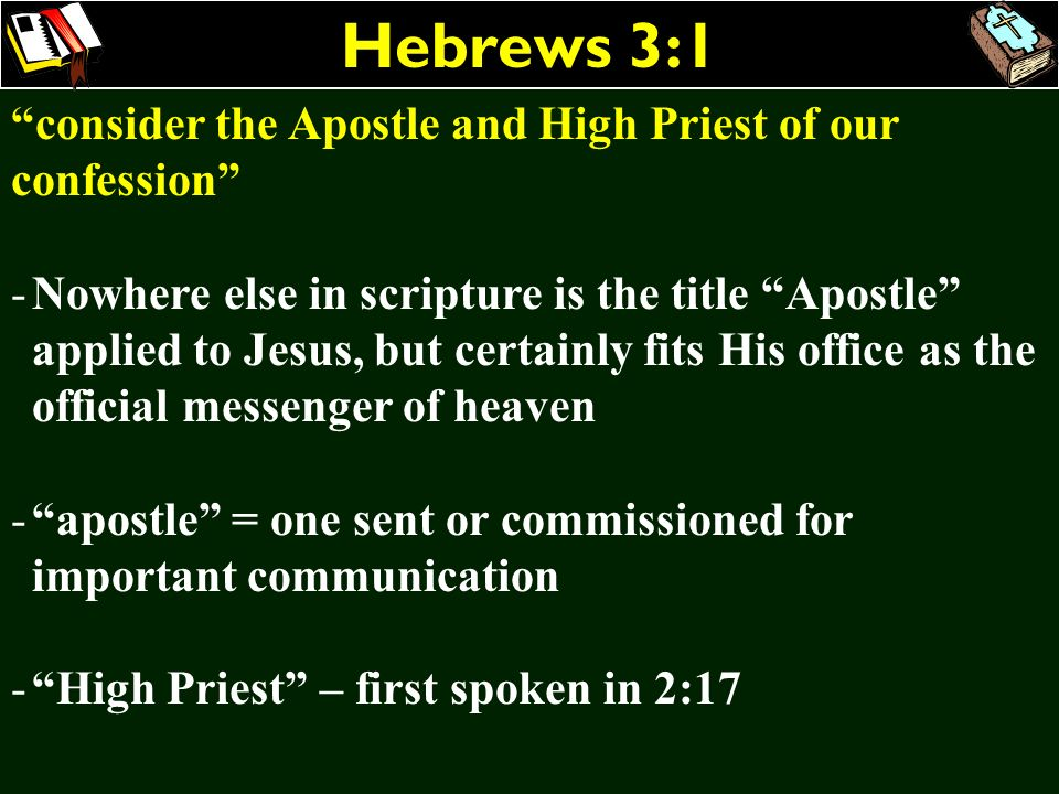 Hebrews 3:1 consider the Apostle and High Priest of our confession