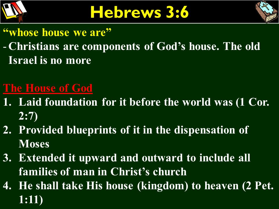Hebrews 3:6 whose house we are