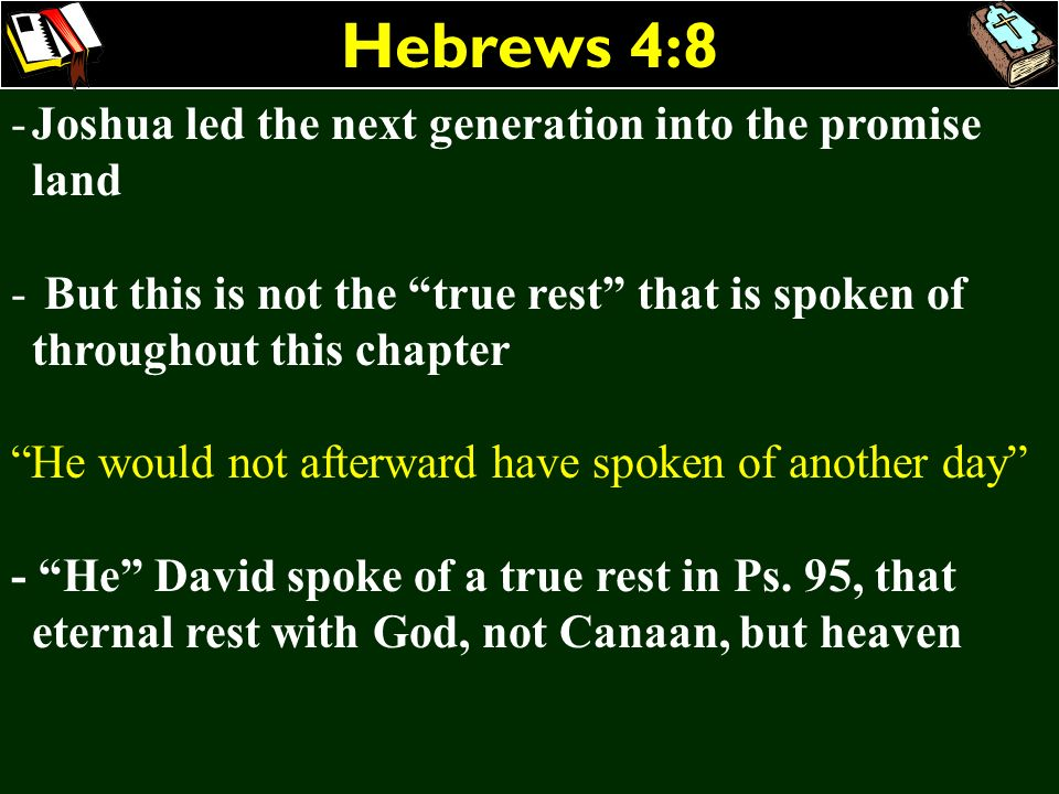 Hebrews 4:8 Joshua led the next generation into the promise land