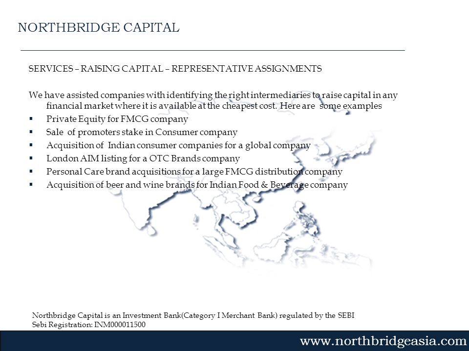 NORTHBRIDGE CAPITAL SERVICES – RAISING CAPITAL – REPRESENTATIVE ASSIGNMENTS.