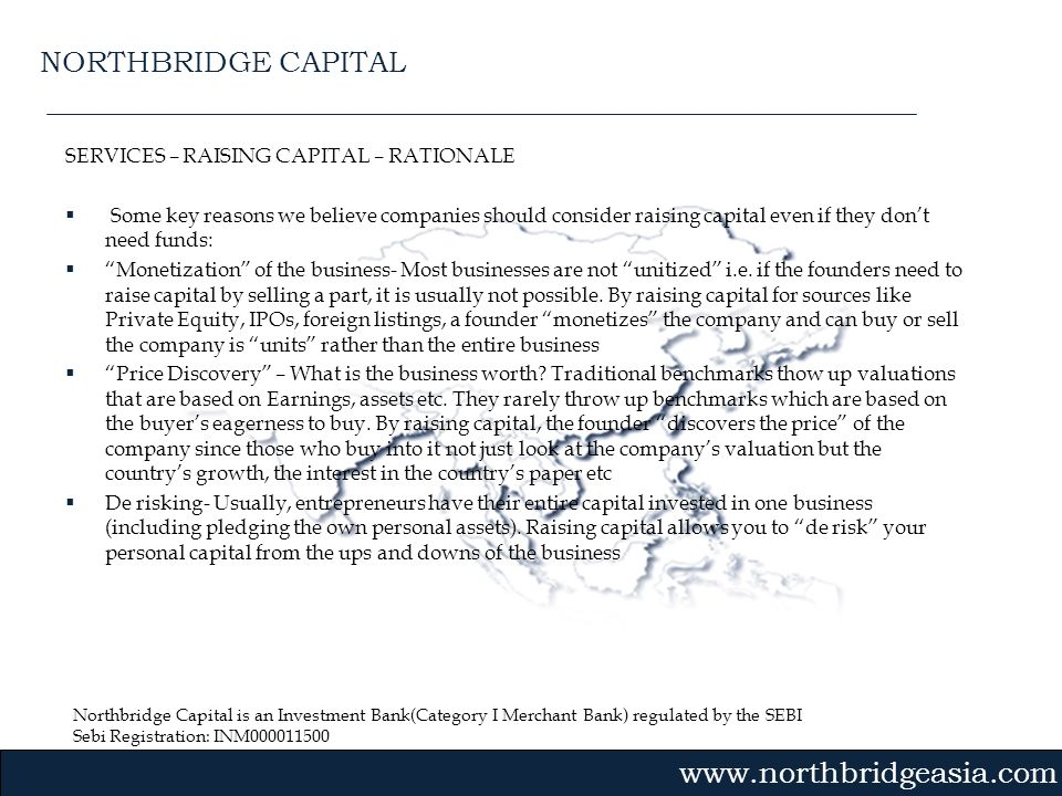 NORTHBRIDGE CAPITAL SERVICES – RAISING CAPITAL – RATIONALE