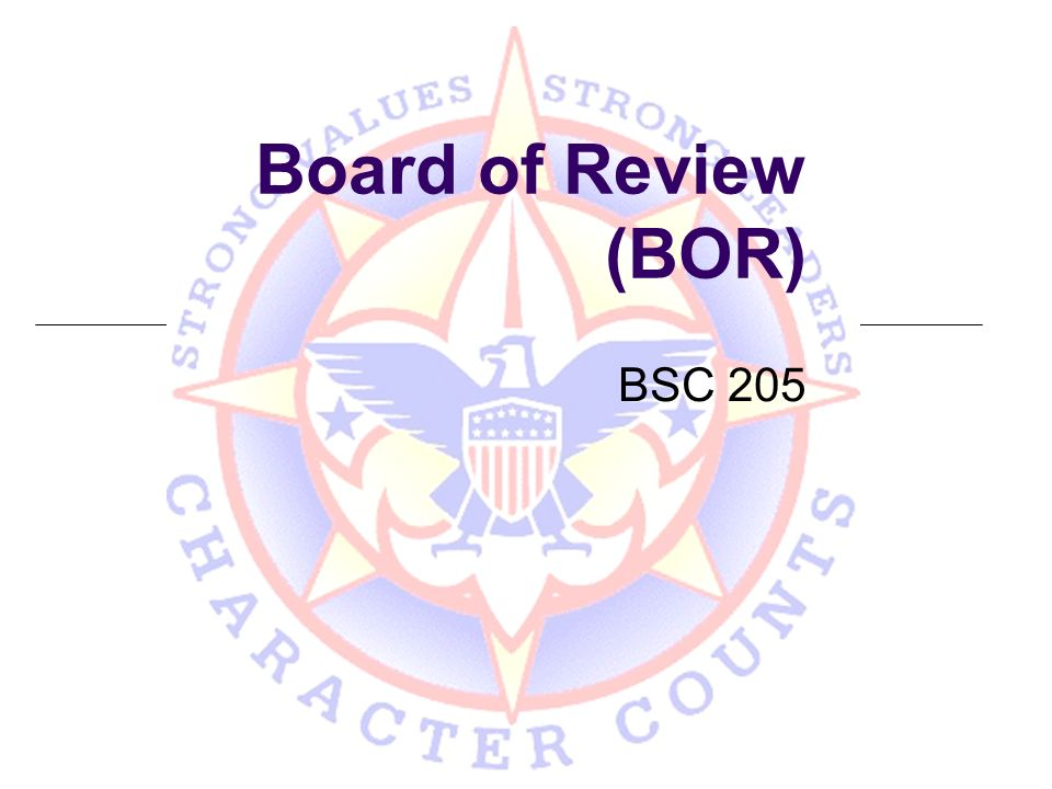 Board of Review (BOR) BSC 205