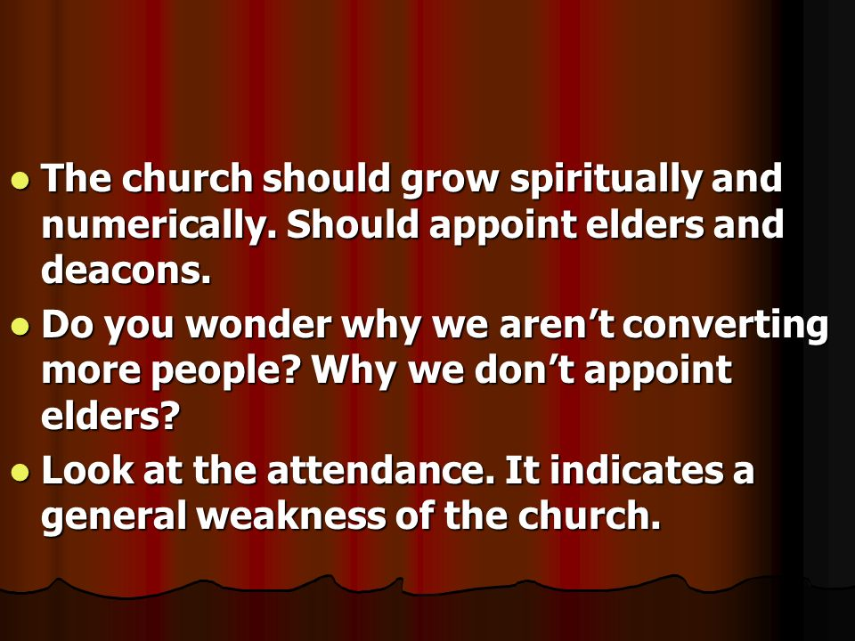The church should grow spiritually and numerically