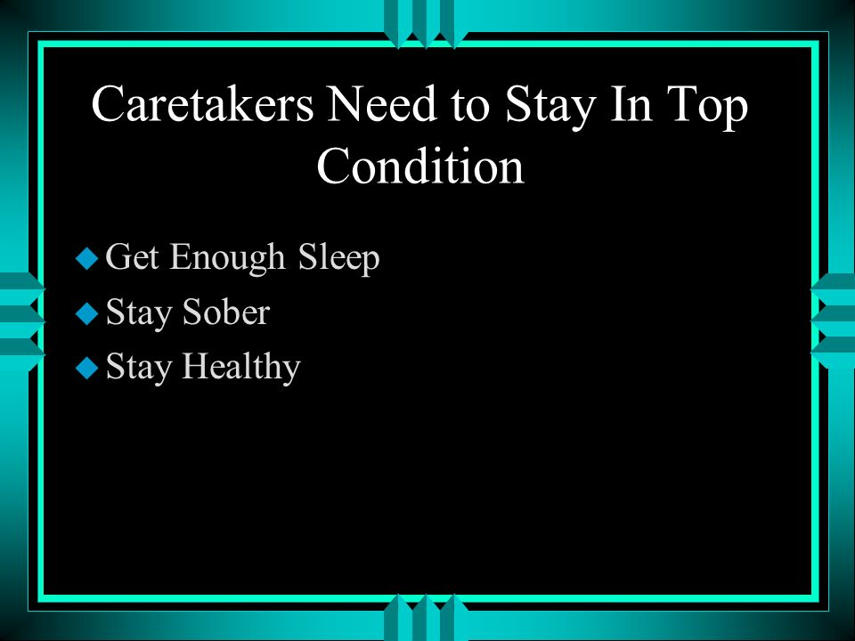 Caretakers Need to Stay In Top Condition