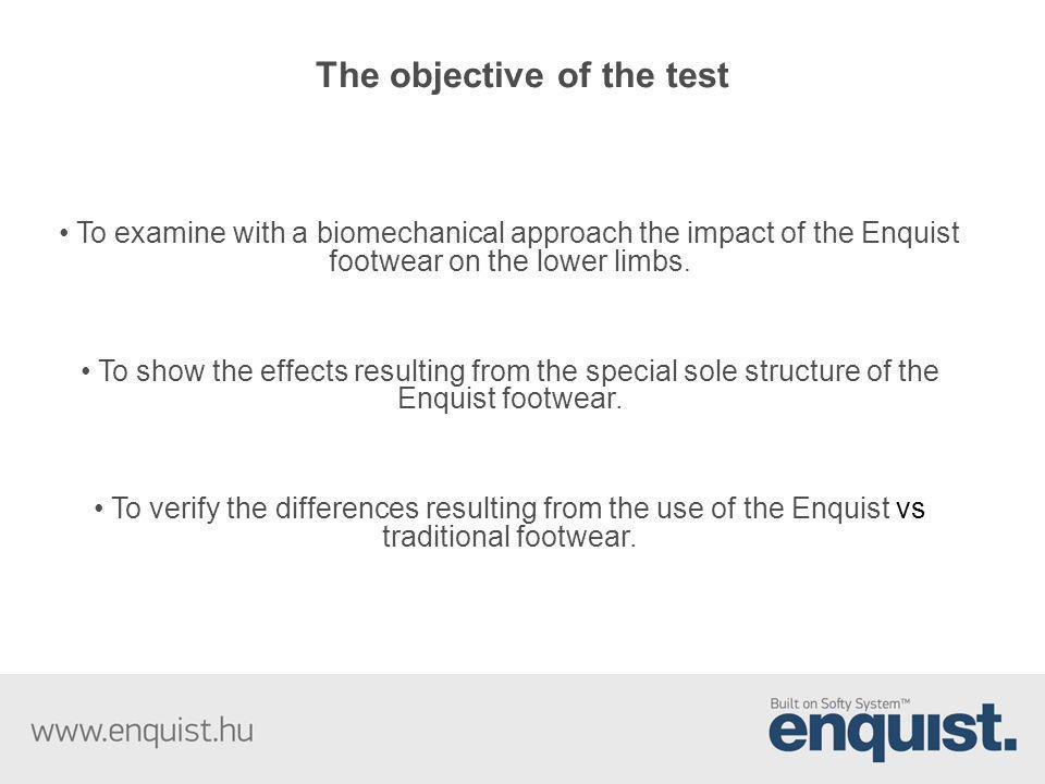 The objective of the test