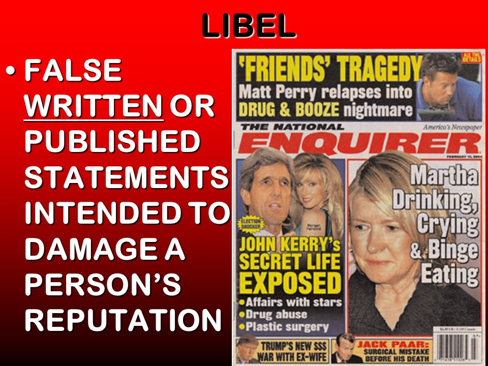 LIBEL FALSE WRITTEN OR PUBLISHED STATEMENTS INTENDED TO DAMAGE A PERSON'S REPUTATION