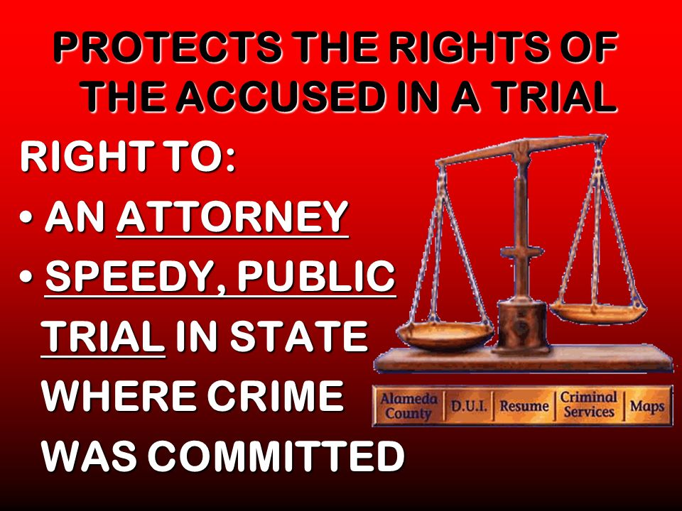 PROTECTS THE RIGHTS OF THE ACCUSED IN A TRIAL