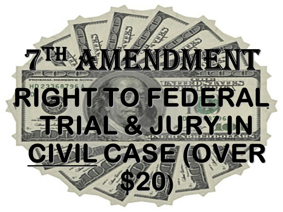 RIGHT TO FEDERAL TRIAL & JURY IN CIVIL CASE (OVER $20)