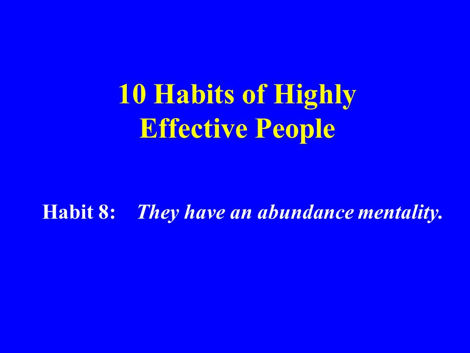 10 Habits of Highly Effective People