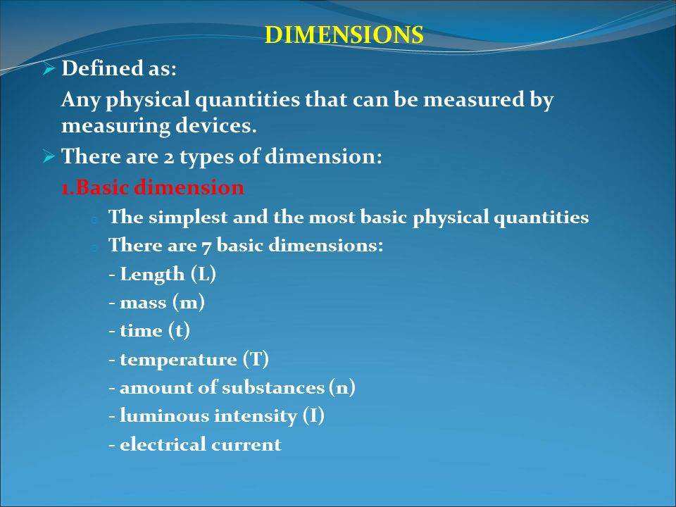 DIMENSIONS Defined as: