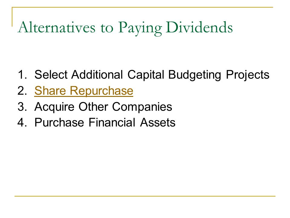 Alternatives to Paying Dividends