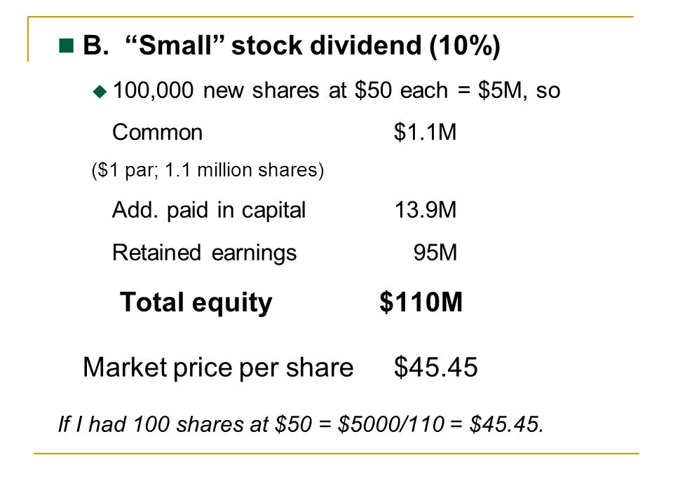 B. Small stock dividend (10%)