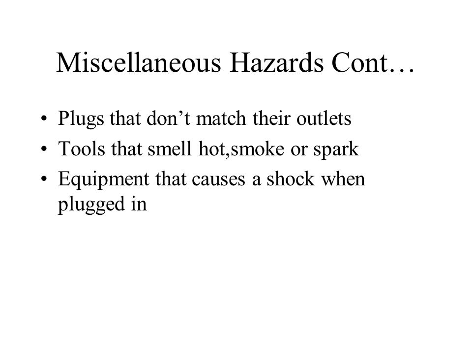 Miscellaneous Hazards Cont…
