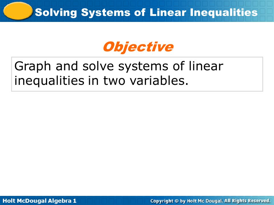 Objective Graph and solve systems of linear inequalities in two variables.