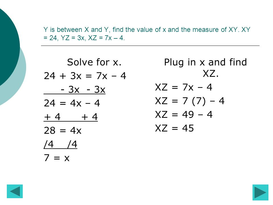 Solve for x x = 7x – 4 - 3x - 3x 24 = 4x – = 4x