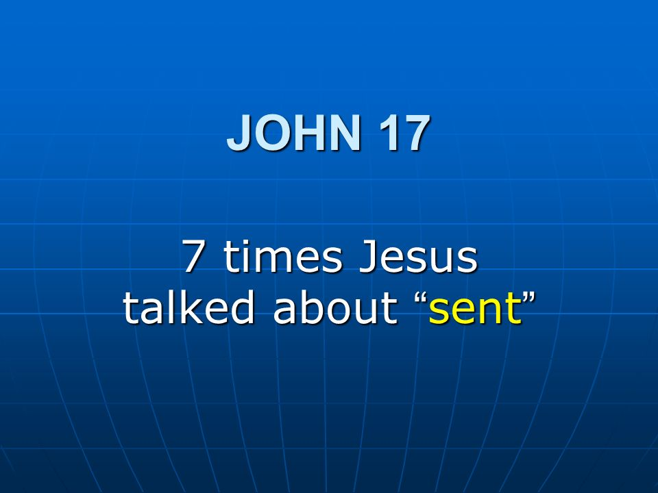 7 times Jesus talked about sent