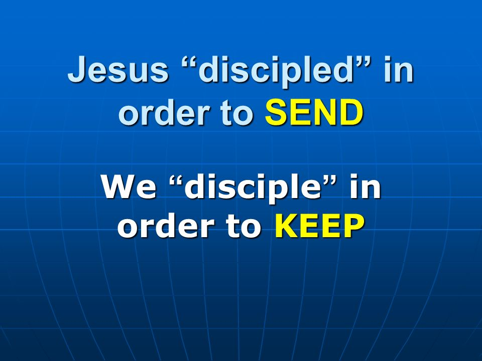 Jesus discipled in order to SEND