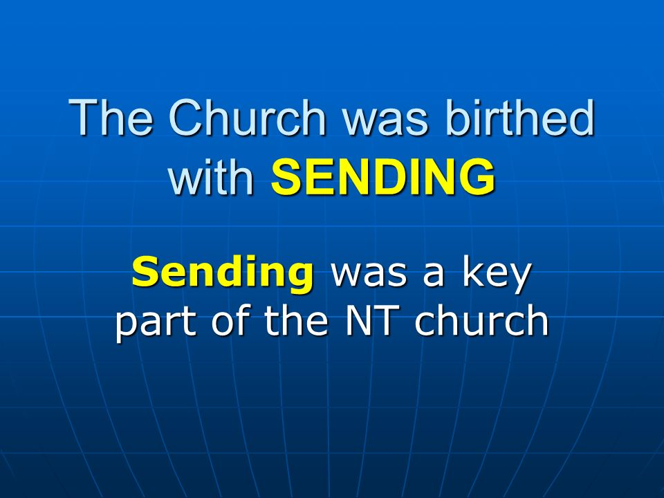 The Church was birthed with SENDING