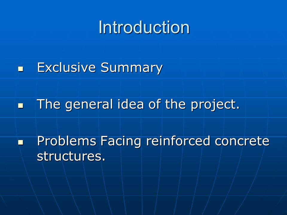 Introduction Exclusive Summary The general idea of the project.