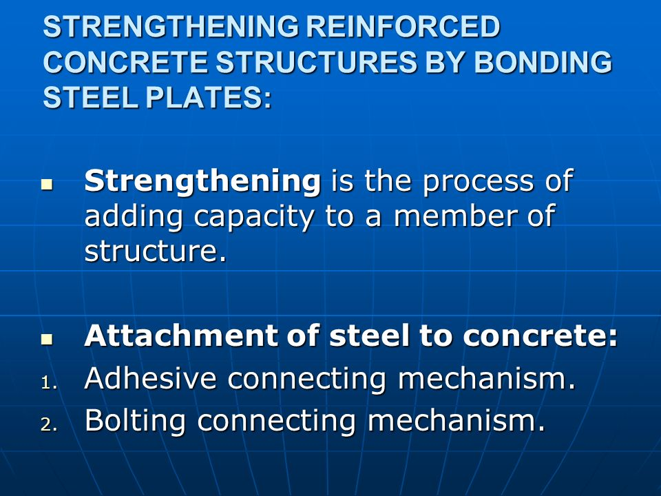 STRENGTHENING REINFORCED CONCRETE STRUCTURES BY BONDING STEEL PLATES: