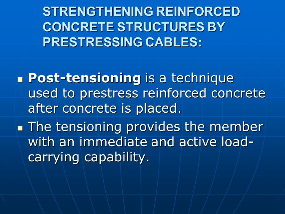 STRENGTHENING REINFORCED CONCRETE STRUCTURES BY PRESTRESSING CABLES: