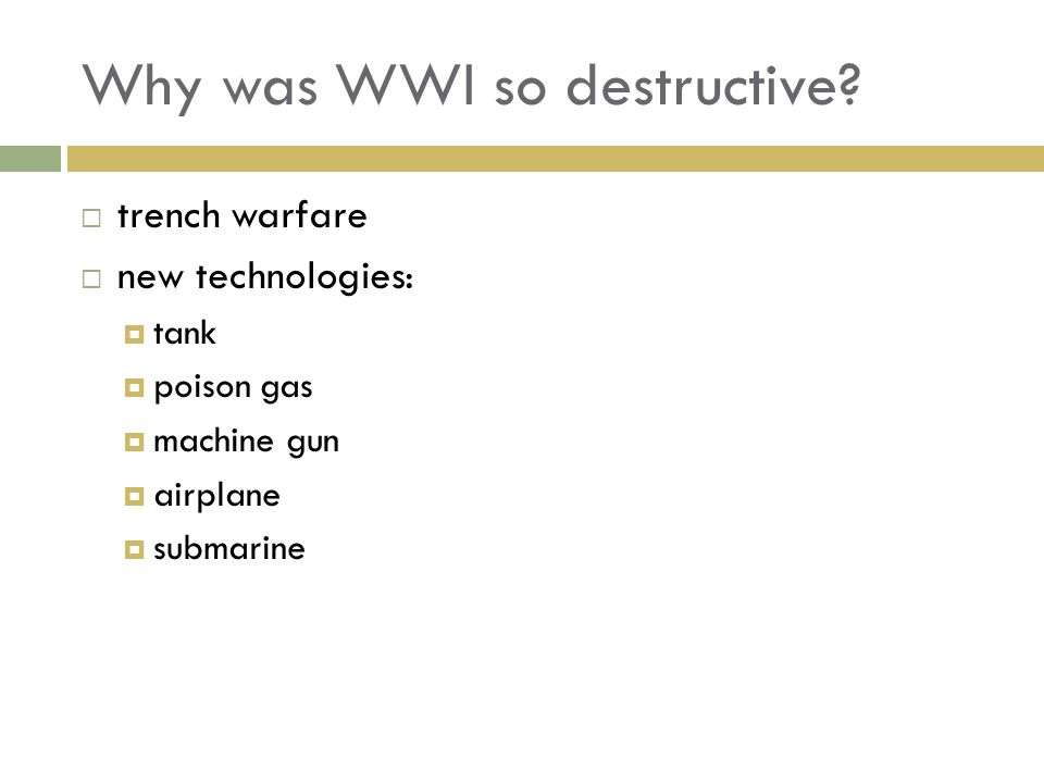 Why was WWI so destructive