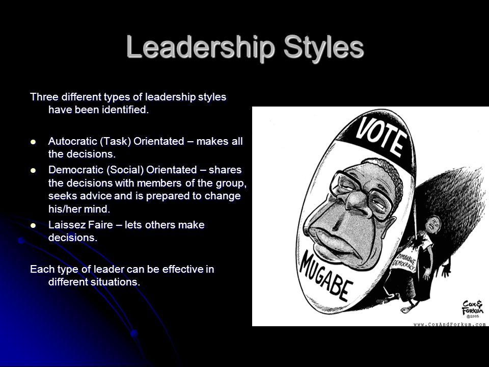 Leadership Styles Three different types of leadership styles have been identified. Autocratic (Task) Orientated – makes all the decisions.