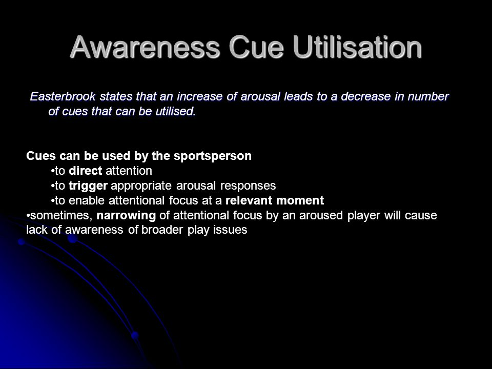 Awareness Cue Utilisation