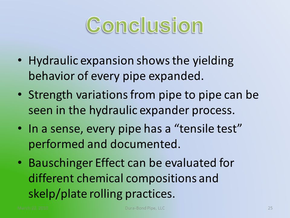 Conclusion Hydraulic expansion shows the yielding behavior of every pipe expanded.