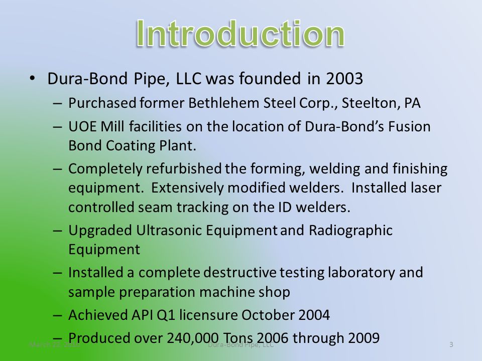 Introduction Dura-Bond Pipe, LLC was founded in 2003