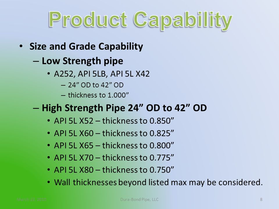 Product Capability Size and Grade Capability Low Strength pipe