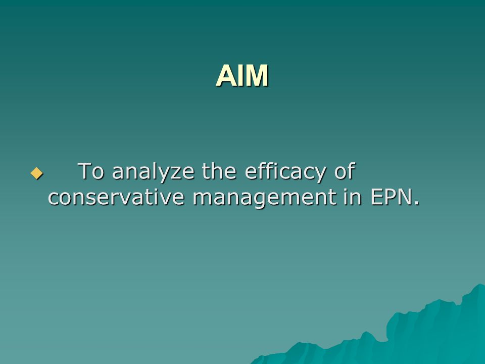 AIM To analyze the efficacy of conservative management in EPN.