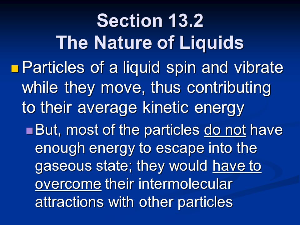 Section 13.2 The Nature of Liquids