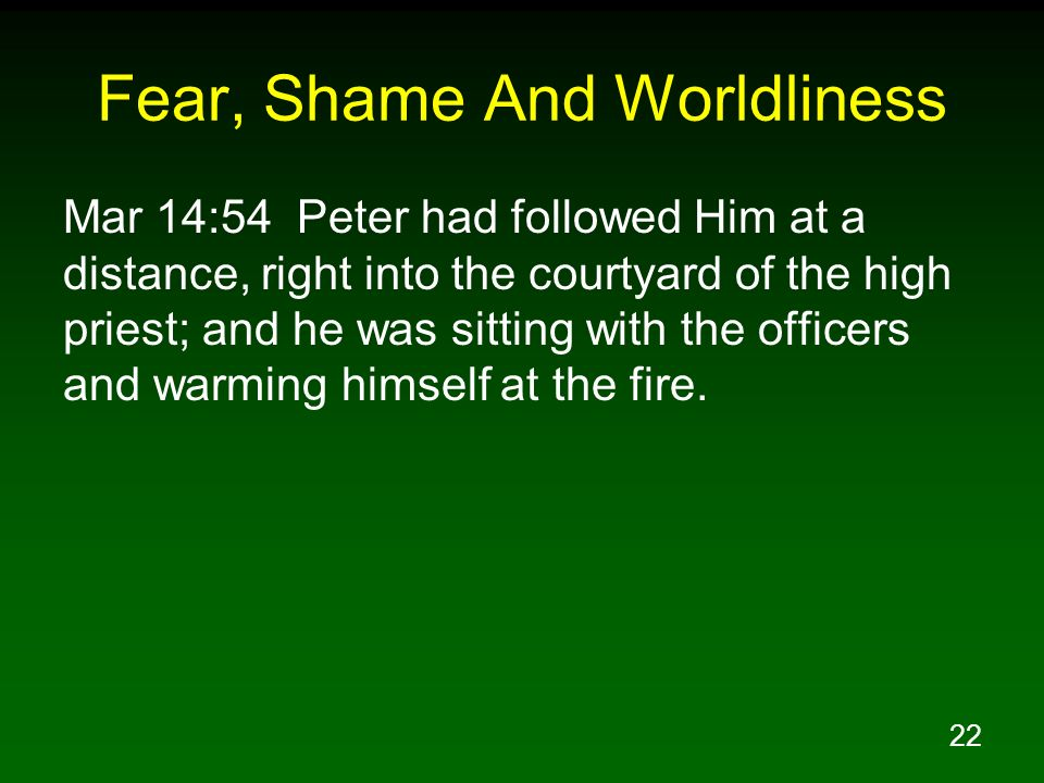 Fear, Shame And Worldliness