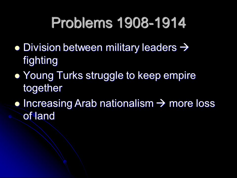Problems 1908-1914 Division between military leaders  fighting