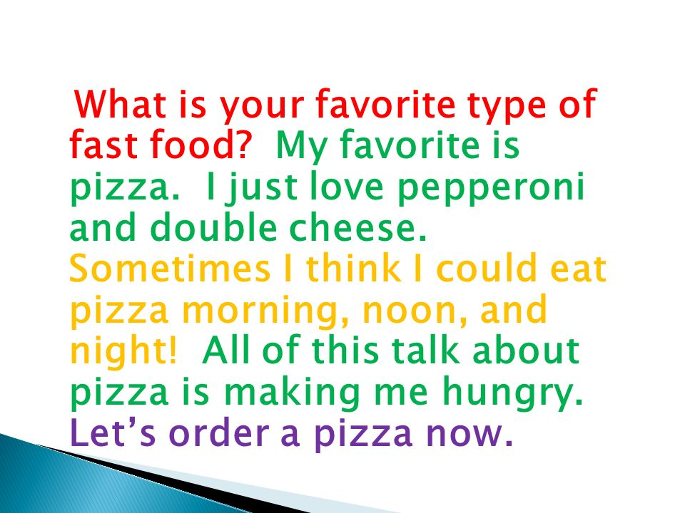 What is your favorite type of fast food. My favorite is pizza